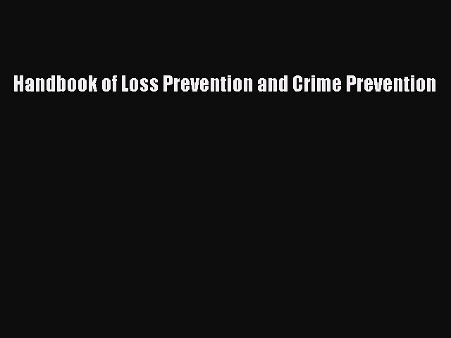 Download Handbook of Loss Prevention and Crime Prevention  EBook