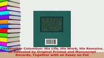 Download  Christopher Columbus His Life His Work His Remains as Revealed by Original Printed and Free Books