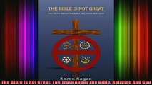 Read  The Bible Is Not Great The Truth About The Bible Religion And God  Full EBook