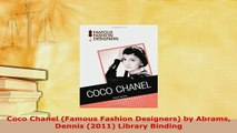 Download  Coco Chanel Famous Fashion Designers by Abrams Dennis 2011 Library Binding Read Online