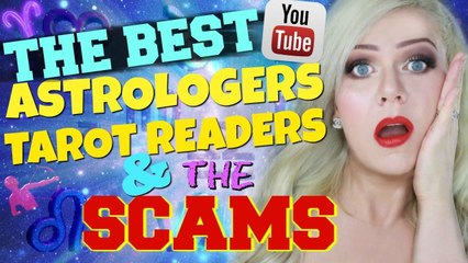 YOUTUBE ASTROLOGERS AND TAROT READERS: THE BEST AND THE SCAMS
