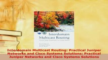 Download  Interdomain Multicast Routing Practical Juniper Networks and Cisco Systems Solutions  EBook