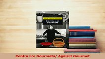 Read  Contra Los Gourmets Agaisnt Gourmet Ebook Free