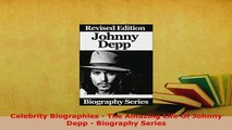 Download  Celebrity Biographies  The Amazing Life Of Johnny Depp  Biography Series Free Books
