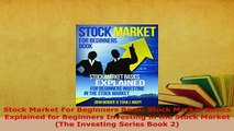 PDF  Stock Market For Beginners Book Stock Market Basics Explained for Beginners Investing in Download Full Ebook