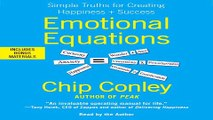 Download Emotional Equations  Simple Truths for Creating Happiness   Success