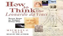 Download How to Think like Leonardo da Vinci  Seven Steps to Genius Every Day