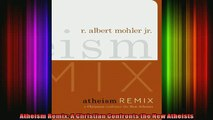 Read  Atheism Remix A Christian Confronts the New Atheists  Full EBook