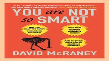 Download You Are Not So Smart  Why You Have Too Many Friends on Facebook  Why Your Memory Is