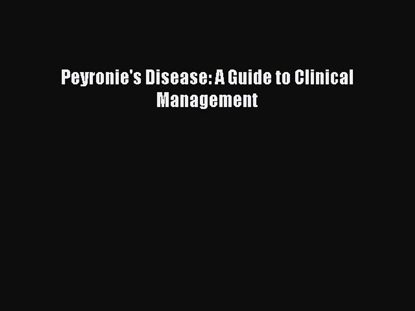 Peyronie's Disease A Guide to Clinical Management