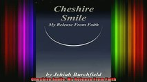 Read  Cheshire Smile My Release From Faith  Full EBook