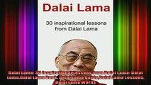 Read  Dalai Lama 30 Inspirational Lessons from Dalai Lama Dalai LamaDalai Lama Book Dalai Lama  Full EBook