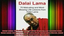 Read  Dalai Lama 75 Motivating and MindBlowing Life Lessons from Dalai Lama Dalai Lama Dalai  Full EBook