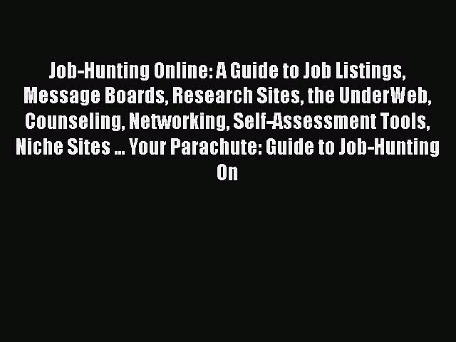 [Read book] Job-Hunting Online: A Guide to Job Listings Message Boards Research Sites the UnderWeb