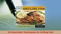 Download  25 Essentials Techniques for Grilling Fish PDF Online