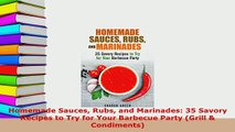 PDF  Homemade Sauces Rubs and Marinades 35 Savory Recipes to Try for Your Barbecue Party Read Full Ebook