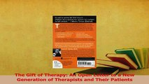 Read  The Gift of Therapy An Open Letter to a New Generation of Therapists and Their Patients Ebook Free