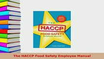 Download  The HACCP Food Safety Employee Manual PDF Book Free