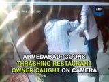 Ahmedabad: Goons thrashing restaurant owner caught on camera