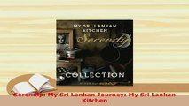 Download  Serendip My Sri Lankan Journey My Sri Lankan Kitchen Read Online