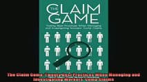 FREE DOWNLOAD  The Claim Game Twenty Best Practices When Managing and Investigating Workers Comp Claims  BOOK ONLINE