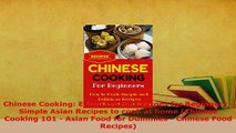 Download  Chinese Cooking Easy Chinese Recipes for Beginners  Simple Asian Recipes to cook at home Read Online