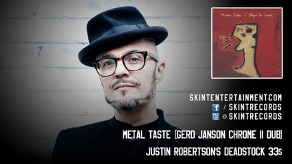 Justin Robertson's Deadstock 33s - Metal Taste (Gerd Janson Chrome II Dub)