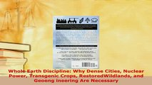 PDF  Whole Earth Discipline Why Dense Cities Nuclear Power Transgenic Crops RestoredWildlands Download Full Ebook
