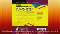 READ book  Risk Management in Health Care Institutions Limiting Liability and Enhancing Care 3rd  FREE BOOOK ONLINE