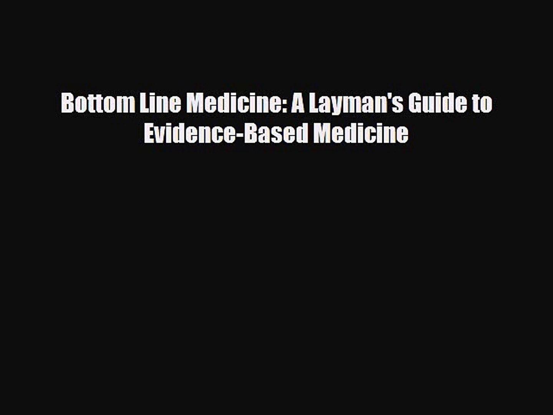 Bottom Line Medicine: A Layman's Guide to Evidence-Based Medicine [Download] Online