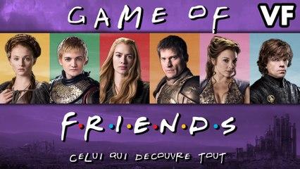Game of Friends - Celui qui découvre tout (VF) - WTM