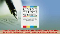 Download  Living Trusts for Everyone Why a Will is Not the Way to Avoid Probate Protect Heirs and Ebook Online