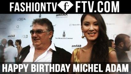 Happy Birthday Michel Adam! | FTV.com