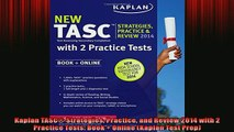 FREE DOWNLOAD  Kaplan TASC Strategies Practice and Review 2014 with 2 Practice Tests Book  Online  DOWNLOAD ONLINE