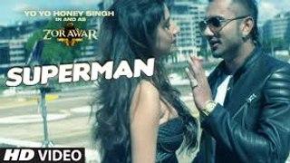 SUPERMAN (Official) Full HD 1280p Video Song - ZORAWAR ((By)) Yo Yo Honey Singh 2016