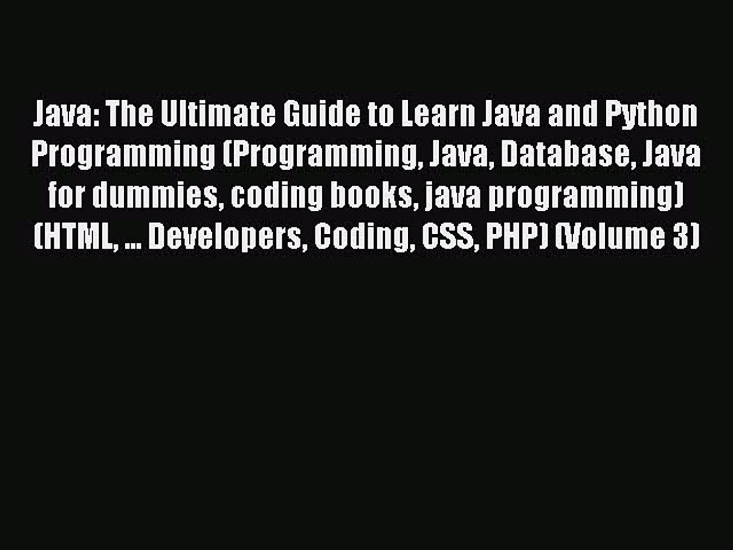 Read Java: The Ultimate Guide to Learn Java and Python Programming (Programming Java Database