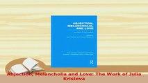 PDF  Abjection Melancholia and Love The Work of Julia Kristeva  EBook