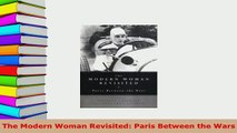 Download  The Modern Woman Revisited Paris Between the Wars Free Books