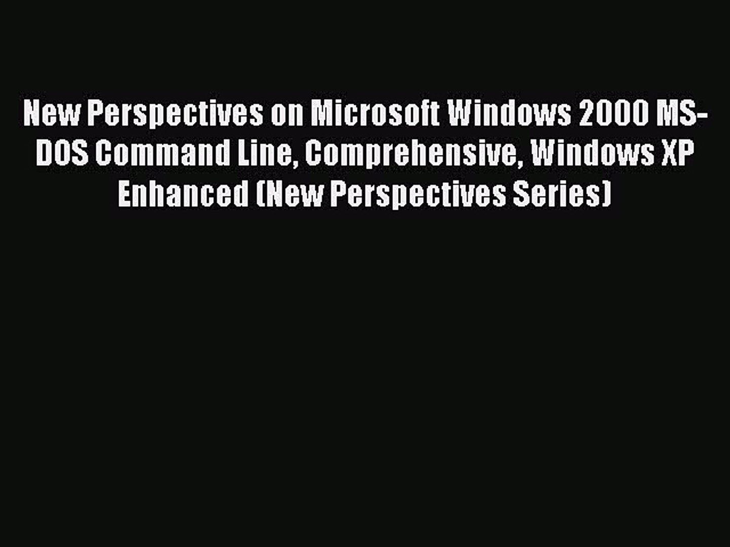 Read New Perspectives on Microsoft Windows 2000 MS-DOS