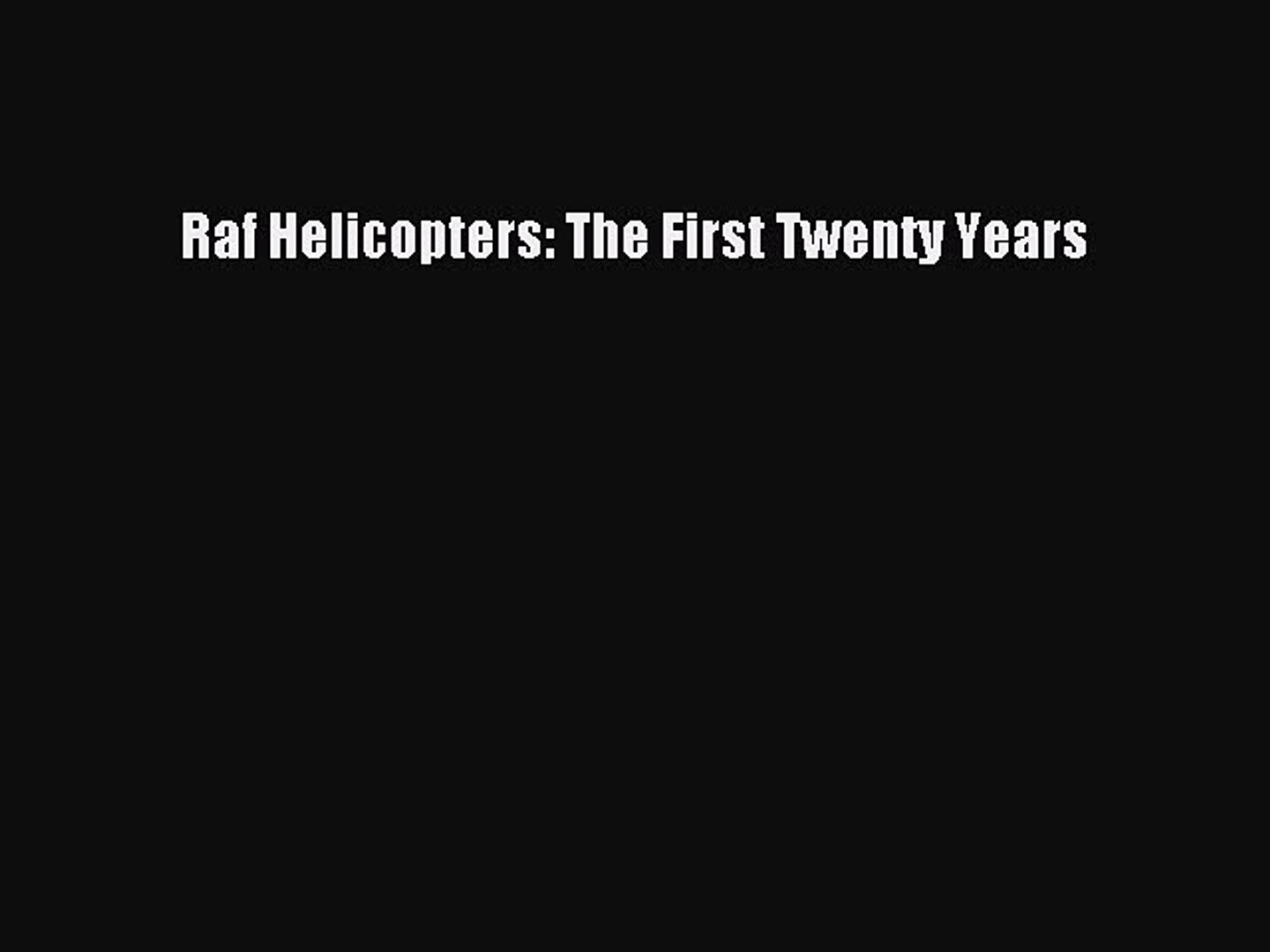 [Read Book] Raf Helicopters: The First Twenty Years  EBook