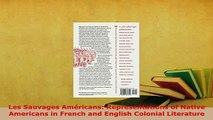 Download  Les Sauvages Américans Representations of Native Americans in French and English Colonial  EBook