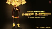 Official: Issey Kehte Hain Hip Hop Full Audio Song | Yo Yo Honey Singh