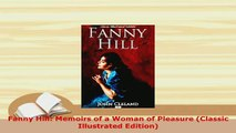 PDF  Fanny Hill Memoirs of a Woman of Pleasure Classic Illustrated Edition  Read Online