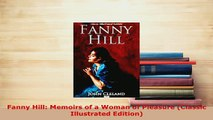 Download  Fanny Hill Memoirs of a Woman of Pleasure Classic Illustrated Edition  Read Online