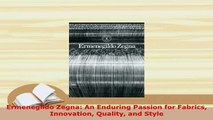Download  Ermenegildo Zegna An Enduring Passion for Fabrics Innovation Quality and Style Download Online