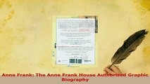 PDF  Anne Frank The Anne Frank House Authorized Graphic Biography Read Full Ebook