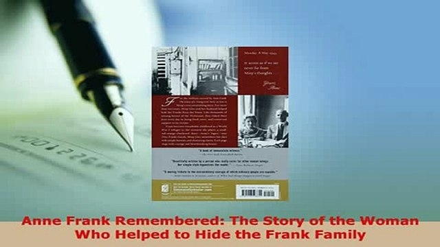 Download  Anne Frank Remembered The Story of the Woman Who Helped to Hide the Frank Family PDF Full Ebook