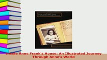 PDF  Inside Anne Franks House An Illustrated Journey Through Annes World Read Full Ebook
