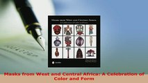 Download  Masks from West and Central Africa A Celebration of Color and Form Download Full Ebook