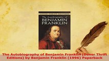Download  The Autobiography of Benjamin Franklin Dover Thrift Editions by Benjamin Franklin 1996 PDF Online
